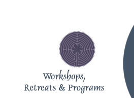 Workshops, Retreats and Programs